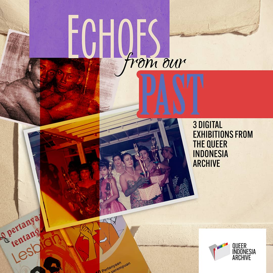 Echoes from Our Past: 3 Digital Exhibitions from the Queer Indonesia Archive  Poster, a scrapbook page with two old photos